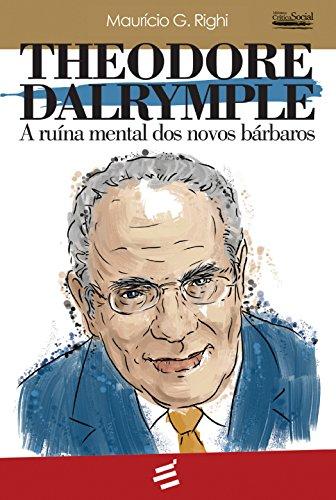 Theodore Dalrymple: A ruína mental dos novos bárbaros (Crítica Social)