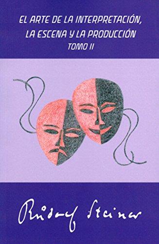El arte de la interpretación, la escena y la producción - Tomo II: Formación de la palabra. Tomo II.