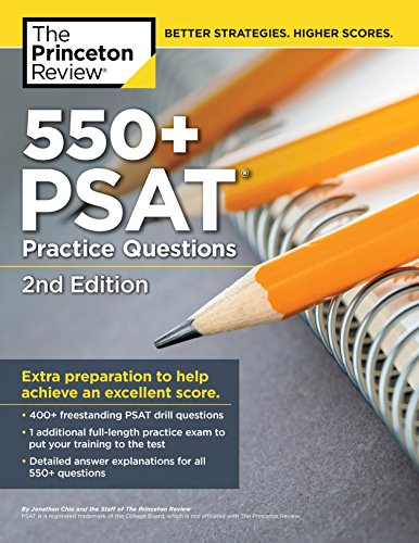 550+ PSAT Practice Questions, 2nd Edition: Extra Preparation to Help Achieve an Excellent Score (College Test Preparation)