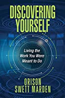 Discovering Yourself: Living the Work You Were Meant to Do