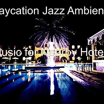 Music for Nearby Hotels