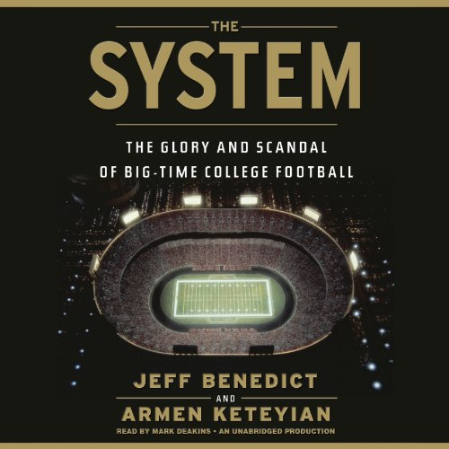 The System     The Glory and Scandal of Big-Time College Football              By:                                                                                                                                 Jeff Benedict,                                                                                        Armen Keteyian                               Narrated by:                                                                                                                                 Mark Deakins                      Length: 17 hrs and 12 mins     Not rated yet     Overall 0.0