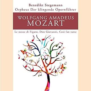 Wolfgang Amadeus Mozart: Le nozze di Figaro, Don Giovanni, Così fan tutte (Orpheus - Der klingende Opernführer) Titelbild