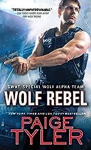 Wolf Rebel (SWAT Book 10)