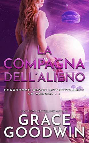 La compagna dell'alieno (Programma Spose Interstellari: Le vergini Vol. 1)