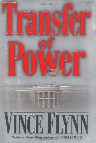 Transfer of Power by Vince Flynn (1999-07-01)