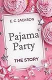 Pajama Party: The Story (English Edition)