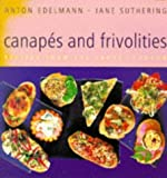 Canapes and Frivolities: Recipes from the Savoy, London by Anton Edelmann (1998-08-29)