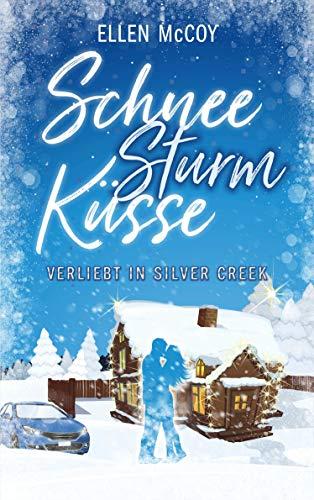 SchneeSturmKüsse (Verliebt in Silver Creek): winterlicher Liebesroman