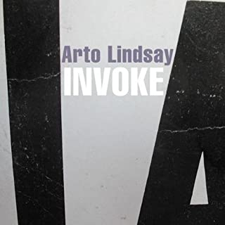 Invoke by Arto Lindsay (2002-06-25)