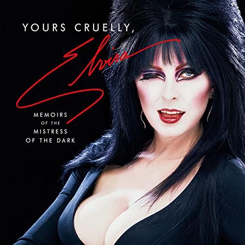 Yours Cruelly, Elvira Audiobook By Cassandra Peterson cover art