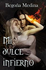 Mi dulce infierno:  Novela de romance paranormal, juvenil y fantasía par Begoña Medina