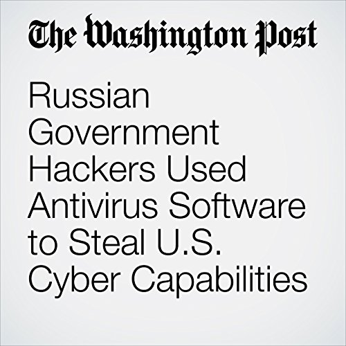 Russian Government Hackers Used Antivirus Software to Steal U.S. Cyber Capabilities copertina
