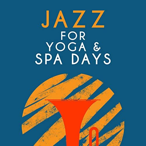 Yoga Jazz Music, Easy Listening & Spa Smooth Jazz Relax Room