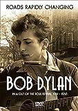 Bob Dylan - Roads Rapidly Changing [DVD] [Region 0] [NTSC] by Tom O'Dell