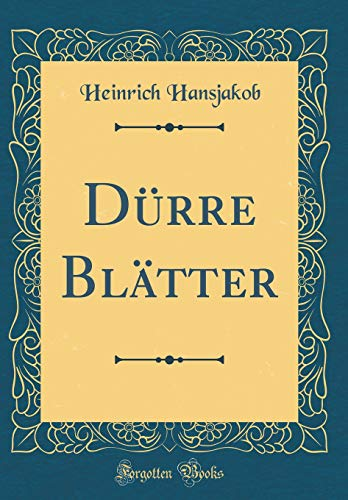 Dürre Blätter (Classic Reprint)