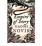 [(Empire of Ivory)] [Author: Naomi Novik] published on (March, 2008)