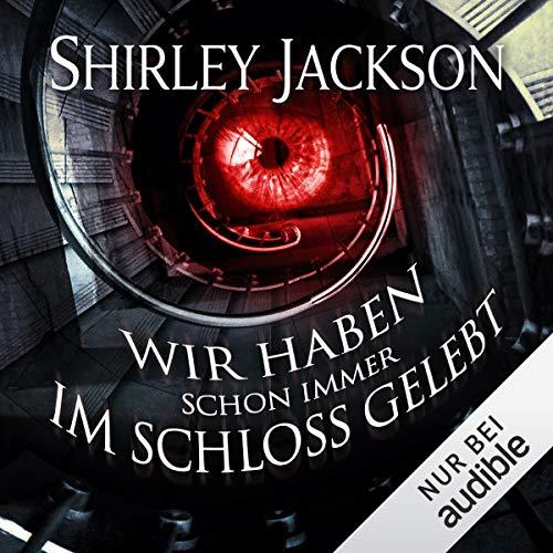 Buchseite und Rezensionen zu 'Wir haben schon immer im Schloss gelebt' von  Shirley Jackson