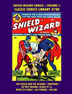 Shield - Wizard Comics Collection Volume 1:  Giant 375 Pages!  CCL #780: Email Us For Huge Classic Comics Catalog!