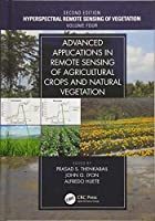Advanced Applications in Remote Sensing of Agricultural Crops and Natural Vegetation (Hyperspectral Remote Sensing of Vegetation)