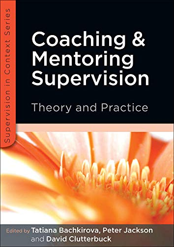 Compare Textbook Prices for Coaching and mentoring supervision: theory and practice: The complete guide to best practice Supervision in Context 1 Edition ISBN 9780335242986 by Bachkirova, .