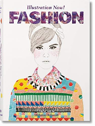 Illustration Now! Fashion (Bibliotheca Universalis)