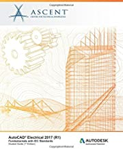 AutoCAD Electrical 2017 (R1): Fundamentals with IEC Standards: Autodesk Authorized Publisher by Ascent - Center for Technical Knowledge (2016-06-21)