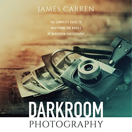 Photography: Darkroom Photography audiobook cover art