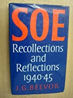 Special Operations Executive: Recollections and Reflections, 1940-45