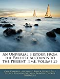 An Universal History: From the Earliest Accounts to the Present Time