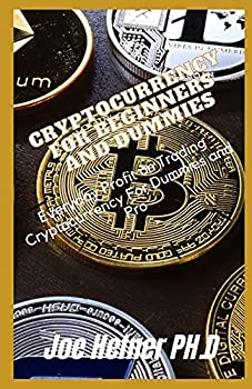 CRYPTOCURRENCY FOR BEGINNERS AND DUMMIES  Everyday Profit on Trading Cryptocurrency For Dummies and Pro