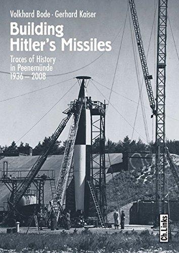Building Hitler's Missiles. Traces of History in Peenemünde
