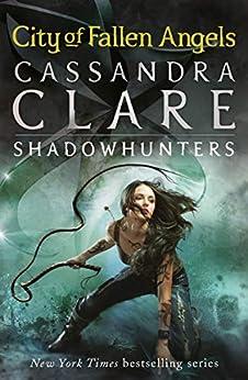City of Fallen Angels (The Mortal Instruments Book 4) (English Edition) van [Cassandra Clare]