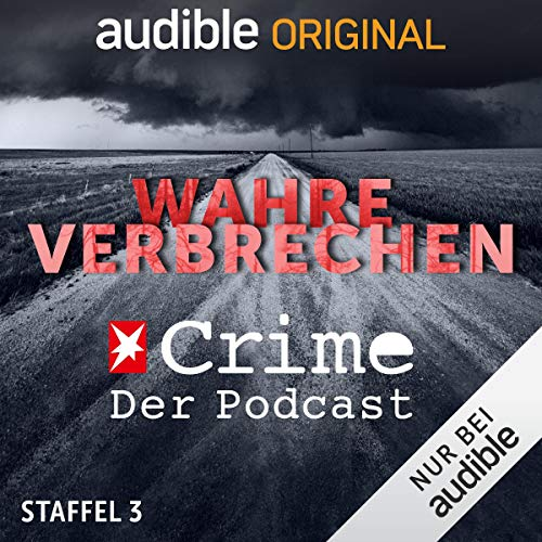 Wahre Verbrechen. Der Stern-Crime-Podcast: Staffel 3 (Original Podcast) Titelbild