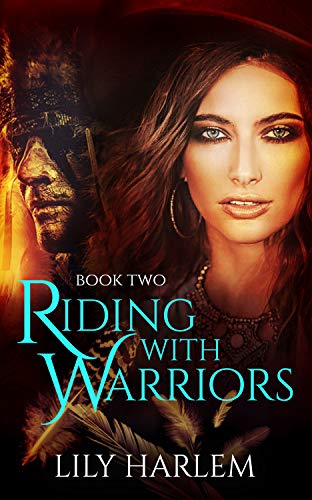 Riding With Warriors Book Two by Lily Harlem