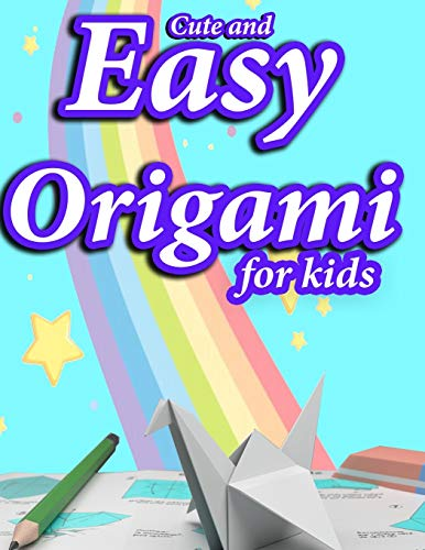 Cute And Easy Origami For kids: Cut with school scissors Easy Peasy and Fun for children airplanes,animals,boat ,flower,Owl,envelope