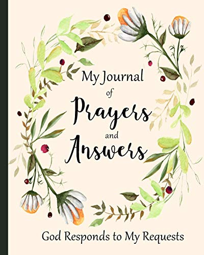 My Journal of Prayers and Answers: God Responds to My Requests │A Prayer Journal of God's Faithfulness (Prayer Journals)