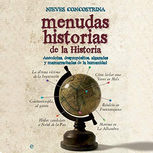 Menudas historias de la historia [Small stories of History] (Narración en Castellano) audiobook cover art
