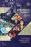 Studies, T: Strategic Survey 2018: The Annual Assessment of Geopolitics - International Institute for Strategic Studies
