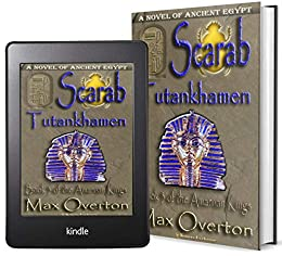 The Amarnan Kings, Book 3: Scarab - Tutankhamen (Ancient Egypt Historical Fiction Novels) by [Max Overton]