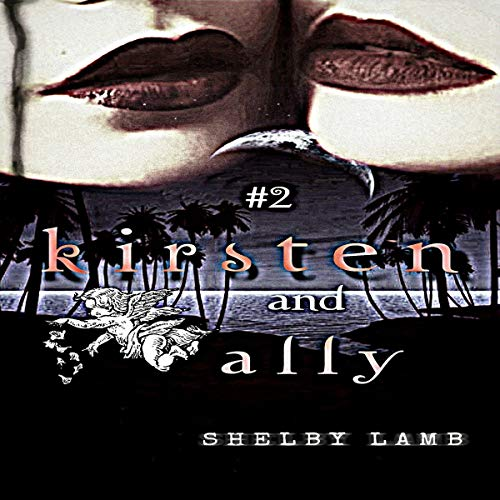 Kirsten and Ally, Book 2: A LGBT Psychological Thriller with Teen Angst and a Deadly Love Triangle audiobook cover art