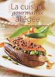 La cuisine gourmande allégée: Techniques culinaires & art du dressage
