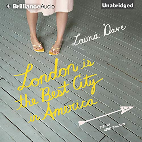 London Is the Best City in America                   By:                                                                                                                                 Laura Dave                               Narrated by:                                                                                                                                 Renée Raudman                      Length: 7 hrs and 7 mins     26 ratings     Overall 3.8