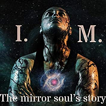 The Mirror Soul's Story