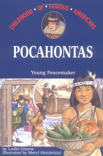 Pocahontas: Young Peacemaker (Childhood of Famous Americans)
