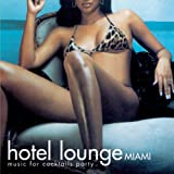 Hotel Lounge Miami (Music for Cocktails Party)