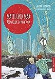 Matti und Max: Abenteuer in New York - Sandra Lehmann