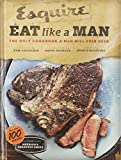 Eat Like a Man: The Only Cookbook a Man Will Ever Need (Cookbook for...