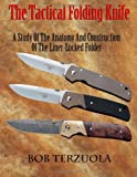 The Tactical Folding Knife: a Study of the Anatomy and Construction of the Liner Locked Folder