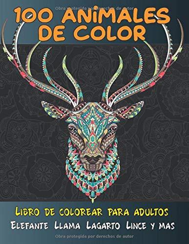 100 animales de color - Libro de colorear para adultos - Elefante, Llama, Lagarto, Lince y más